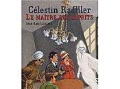 Célestin Radkler tome maître esprits Jean-Luc Luciani.