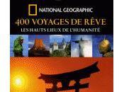 voyages rêve, hauts lieux l'humanité ouvrage National Geographic