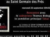 Rencontre autour d'«Un Prophète Jacques Audiard avec Tahar Rahim Thomas Bidegain cinéma Saint-Germain Prés