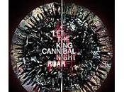 "rugissement King Cannibal ""Let Night Roar"""