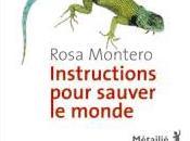 Instructions pour sauver monde Rosa MONTERO (2010)