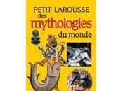 Petit Larousse mythologies monde