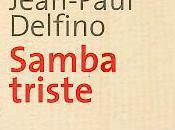 Samba triste Jean-Paul Delfino
