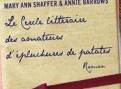 cercle littéraire amateurs d'épluchures patates Mary Shaffer, Annie Barrows
