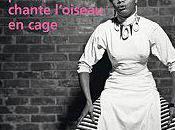 sais pourquoi chante l'oiseau cage Maya Angelou