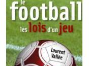 football lois d'un jeu, Laurent Vallée,Dalloz, 2010