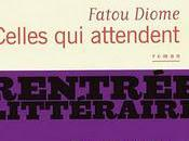 Fatou Diome Celles attendent