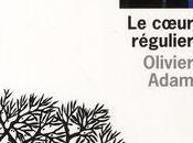 coeur régulier, Olivier Adam Rentrée littéraire