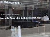 """Cannelle Tanc L'âge choses légères Zeit leichte Dinge"""" l'Architektur Forum Zürich"""