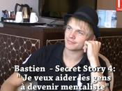 Secret story Interview Bastien c'est rentable
