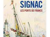 Ports France série d'aquarelles Paul Signac musée Malraux Havre puis Piscine Roubaix