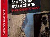 Mortelles attractions Yves-Daniel CROUZET