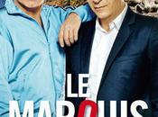 Marquis avec Franck Dubosc Richard Berry NOTRE sortie ciné jour