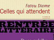 Celles attendent Fatou DIOME
