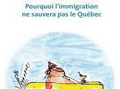 """Québec besoin d'immigration"""", conclusion exagérée insidieuse. Partie"""