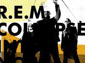 R.E.M. Collapse Into [2011]