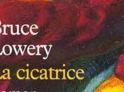 CICATRICE, Bruce LOWERY