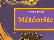 Pierre Bottero, Météorite