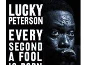 Lucky Peterson Every Second Fool Born