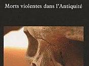 Male mort, Morts violentes dans l'Antiquité, Philippe Charlier