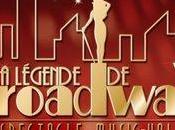 Légende Broadway tournée