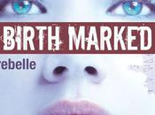 Birth Marked Tome Rebelle