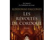 FALCONES, Ildefonso, révoltés Cordoue, Robert Laffont, 2011