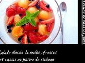 Salade glacée melon, fraises cassis poivre Sichuan