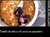 Crumble mûres cassis gingembre