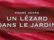 lézard dans jardin, André Agard, Rentrée littéraire 2011