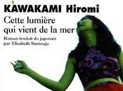 Hiromi Kawakami, Cette lumière vient