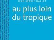 """plus loin tropique"""" Jean-Marie Dallet (Éditions Sonneur, 2005), Lionel-Édouard Martin"""