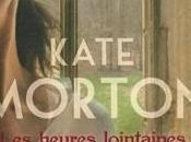 HEURES LOINTAINES, Kate Morton