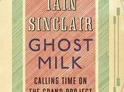 universal element which sink swim IAIN SINCLAIR GHOST MILK (HAMISH HAMILTON, 2011) Olivier Lamm
