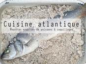 """Cuisine atlantique recettes exquises poissons coquillages""... ainsi naquit premier livre"