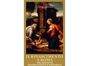 Renaissance Rome, sous signe Michel Ange Raphaël