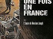était fois France, L'Empire Monsieur Joseph Fabien Nury Sylvain Vallée