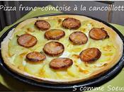 Pizza franc-comtoise cancoillotte saucisse Morteau