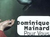 Dominique Mainard Pour vous