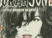 Nora Jones Little Broken Hearts.. douceur sans tristesse..