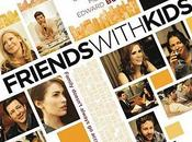 Critique Ciné Friends With Kids, pincée d'amour...