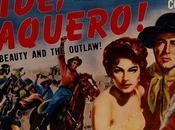 Vaquero Ride, Vaquero!, John Farrow (1953)