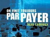 finit toujours payer Jean Lémieux