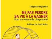 LECTURE perdre gagner Pour revenu citoyenneté Baptiste Mylondo