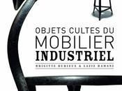 Brigitte Durieux objets cultes mobilier industriel