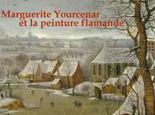 Marguerite Yourcenar peinture flamande