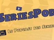 Podcast: Seriespod (3.12) Spécial normal