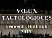 VŒUX TAUTOLOGIQUESde François Hollande 2013VŒUX TAUTOLOGI...