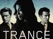 Trance bande annonce censurée prochain Danny Boyle