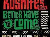 Kushites Music-Better Have Come Riddim-2013.